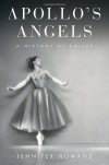 Apollo's Angels: A History of Ballet - Jennifer Homans
