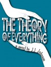 The Theory of Everything - J.J.  Johnson