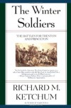 The Winter Soldiers: The Battles for Trenton and Princeton - Richard M. Ketchum