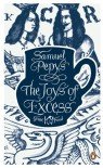 The Joys of Excess - Samuel Pepys