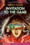 Invitation To The Game - Monica Hughes, Monica cHughes