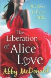 The Liberation of Alice Love - Abby McDonald