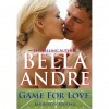 Game For Love (Bad Boys of Football, #3) - Bella Andre
