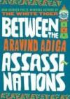 Between The Assassinations - Aravind Adiga