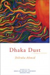 Dhaka Dust: Poems - Dilruba Ahmed