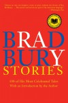 Bradbury Stories: 100 of His Most Celebrated Tales - Ray Bradbury