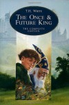 The Once and Future King (The Once and Future King, #1-5) - T.H. White, Sylvia Townsend Warner