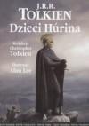 Dzieci Húrina - Alan Lee, J.R.R. Tolkien, J.R.R. Tolkien, Agnieszka Sylwanowicz