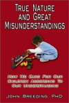 True Nature and Great Misunderstandings: On How We Care for Our Children - John Breeding
