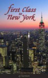 First Class to New York (First Class Novels, #1) - A.J. Harmon