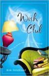 Wish Club: A Novel - Kim Strickland