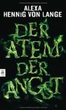 Der Atem der Angst - Alexa Hennig von Lange