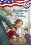 Kidnapped at the Capital (Capital Mysteries #2) - Ron Roy, Timothy Bush, Liza Woodruff