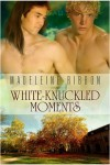 White Knuckled Moments - Madeleine Ribbon