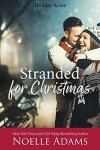 Stranded for Christmas - Noelle  Adams
