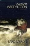 Year's Best Weird Fiction, Volume One - Laird Barron