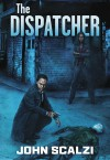 The Dispatcher - John Scalzi