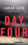 Day Four: A Novel - Sarah Lotz