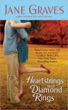 Heartstrings and Diamond Rings - Jane Graves