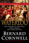 Waterloo: The History of Four Days, Three Armies, and Three Battles - Bernard Cornwell