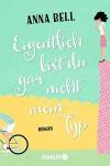 Eigentlich bist du gar nicht mein Typ: Roman - Anna Bell, Silvia Kinkel