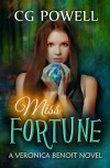 Miss Fortune (Veronica Benoit The Miss Series Book 2) -  'CG Powell', Tawdra Kandle