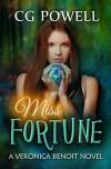 Miss Fortune (Veronica Benoit The Miss Series Book 2) -  'CG Powell', Tawdra Kandle