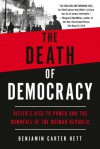 The Death of Democracy - Benjamin Carter Hett