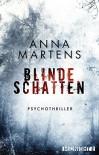 Blinde Schatten: Psychothriller - Anna Martens