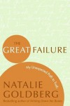 The Great Failure( My Unexpected Path to Truth)[GRT FAILURE][Paperback] - NatalieGoldberg