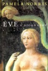 Eve: A Biography - Pamela Norris