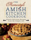 The Homestyle Amish Kitchen Cookbook: Plainly Delicious Recipes from the Simple Life - Georgia Varozza