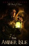The Amber Isle: (An Epic Fantasy Novella) (Book of Never: 1) - Ashley Capes