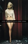 Love Without - Jerry Stahl