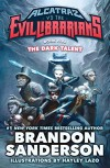 The Dark Talent: Alcatraz vs. the Evil Librarians (Alcatraz Versus the Evil Librarians) - Brandon Sanderson
