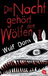 Die Nacht gehört den Wölfen - Wulf Dorn