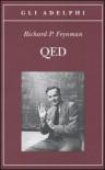 QED: La strana teoria della luce e della materia - Richard P. Feynman, Francesco Nicodemi