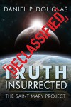 Truth Insurrected: Declassified (Truth Insurrected, #0) - Daniel P. Douglas