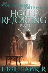 House of Rejoicing: Part 1 of The Book of Coming Forth by Day - Libbie Hawker
