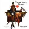 Un peu plus à l'Ouest (French Edition) - Sergio Toppi