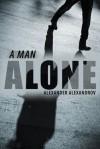 A Man Alone - Alexander Alexandrov