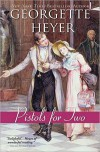 Pistols for Two - Georgette Heyer