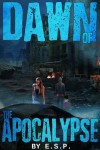 Dawn of the Apocalypse - E.S.P., Debra Johnson, Moses Miller