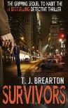 SURVIVORS: a gripping suspense thriller - T. J. BREARTON