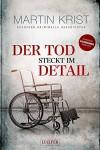Der Tod steckt im Detail: Short Crime mit Kommissar Kalkbrenner - Martin Krist