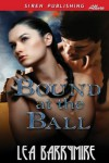 Bound at the Ball - Lea Barrymire
