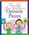Rev Up Your Writing in Opinion Pieces - Lisa M. Bolt Simons, Mernie Gallagher-Cole
