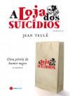 A Loja dos Suícidios - Jean Teulé