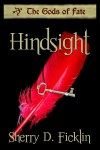 Hindsight - Sherry D. Ficklin
