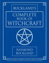 Buckland's Complete Book of Witchcraft (Llewellyn's Practical Magick) - Raymond Buckland